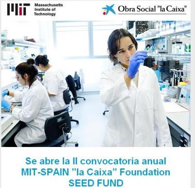 "II convocatoria anual MIT-SPAIN ""la Caixa"" Foundation SEED FUND"