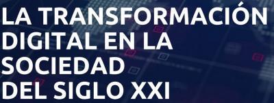 """Jornada/Taller:"""" La Transformación Digital en la Sociedad del Siglo XXI"""""""
