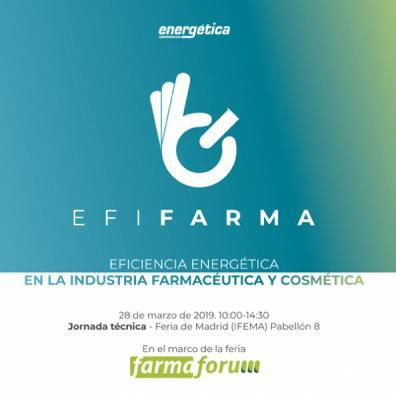 EFIFARMA 2019 .4ª Edición Eficiencia energética en la industria farmacéutica y cosmética