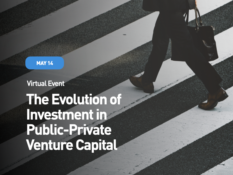 Webinar: The Evolution of Investment in Public-Private Venture Capital