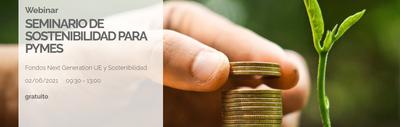 Seminario de sostenibilidad para PYMES: Fondos Next Generation UE y Sostenibilidad